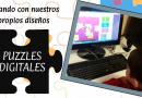 """Experiencia Puzzles digitales: """"Jugando con nuestros propios diseños"""""""
