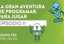 La aventura de programar: Episodio 11